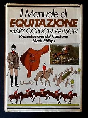IL MANUALE DI EQUITAZIONE: MARY GORDON-WATSON