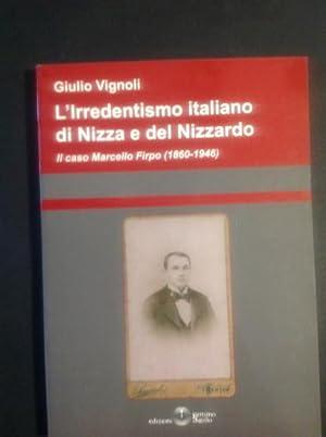 L'IRREDENTISMO ITALIANO DI NIZZA E DEL NIZZARDO: GIULIO VIGNOLI