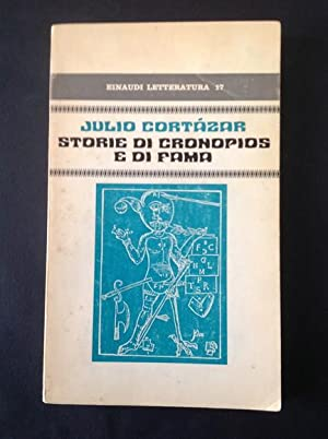 STORIE DI CRONOPIOS E DI FAMA: JULIO CORTAZAR