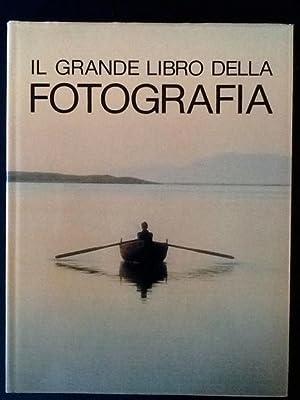 IL GRANDE LIBRO DELLA FOTOGRAFIA: JOHN HEDGECOE, ADRIAN BAILEY