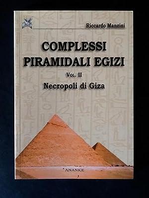 COMPLESSI PIRAMIDALI EGIZI. VOL. II. NECROPOLI DI GIZA: RICCARDO MANZINI