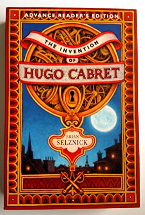 The Invention of Hugo Cabret ARC: Brian Selznick