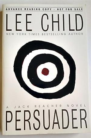 Persuader (Jack Reacher, No. 7) ARC +: Lee Child