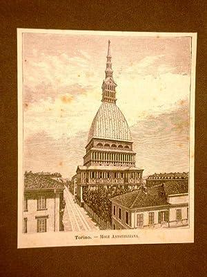 Incisione del 1891 Torino, la Mole Antonelliana