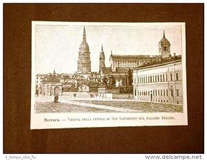 Incisione del 1891 Novara, Veduta della Cupola