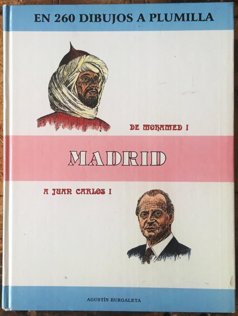 Madrid, de Mohamed I a Juan Carlos I, en 260 dibujos a plumilla - BURGALETA, Agustín