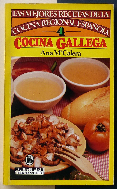 Las Mejores Recetas De La Cocina Regional Española. COCINA GALLEGA.:  CALERA, Ana