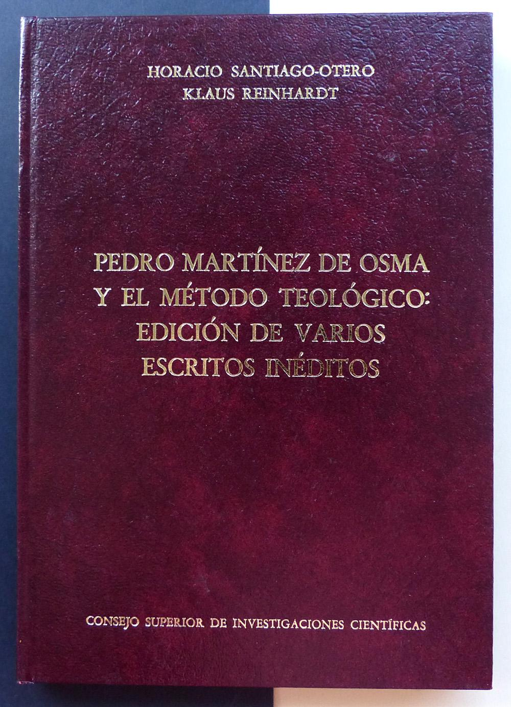 Pedro Martínez de Osma y el método teológico: Edición de varios escritos inéditos. - SANTIAGO-OTERO, Horacio y REINHARDT, Klaus