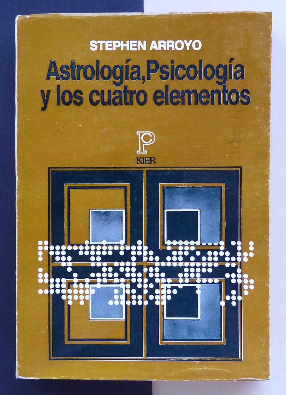 Astrología, Psicología y los cuatro elementos. - ARROYO, Stephen