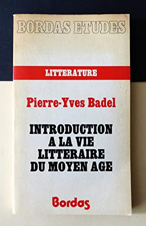 Introduction a la vie litteraire du moyen: Pierre-Yves Badel