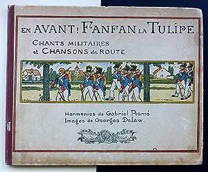 En avant! Fanfan la tulipe. Chants militaires: Gabriel Pierné