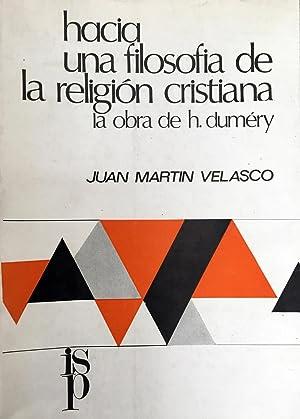 Hacia una filosofía de la religión cristiana.: Martín Velasco, Juan