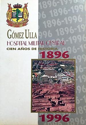 Gómez Ulla, Hospital Militar Central. Cien años de historia, 1896-1996.: TORRES ...