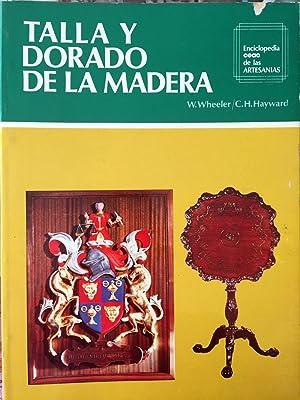 Talla y dorado de la madera: Wheeler, W. y Hayward, C. H.