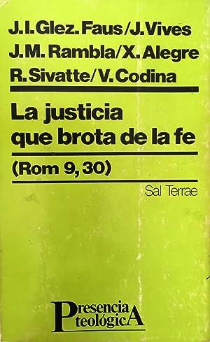 La justicia que brota de la fe: GONZÁLEZ FAUS, J.I.,