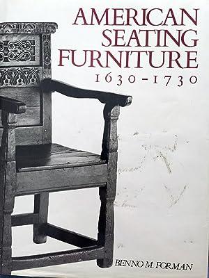 American seating forniture, 1630-1730. An interpretative catalogue.: FORMAN, Benno M.