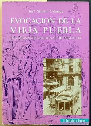 Evocación de la Vieja Puebla. Estampas santanderinas: Cabarga, José Simón