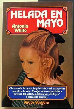 Helada en Mayo: WHITE, Antonia