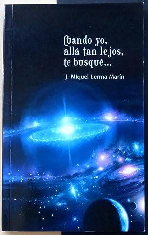 Cuando yo, allá tan lejos, te busqué.: LERMA MARÍN, Josep Miquel