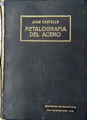 Metalografía del acero: CASTELLS RUIZ, Juan