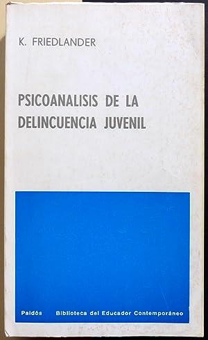 Psicoanálisis de la delincuencia juvenil.: FRIEDLANDER, Kate
