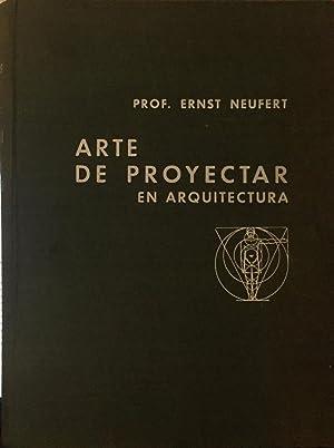 Arte de proyectar en arquitectura.: NEUFERT, Ernst