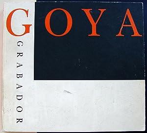 Goya Grabador.: PÉREZ SÁNCHEZ, Alfonso