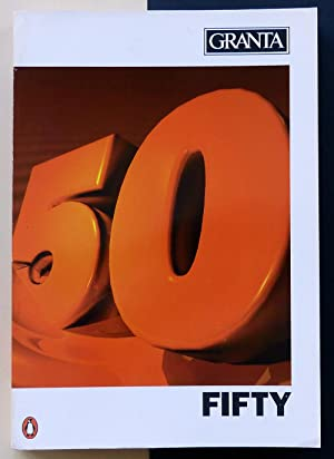 Fifty (Granta nº 50. The magazine of: BUFORD, Bill (Editor)