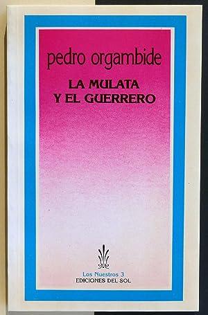 La mulata y el guerrero.: ORGAMBIDE, Pedro
