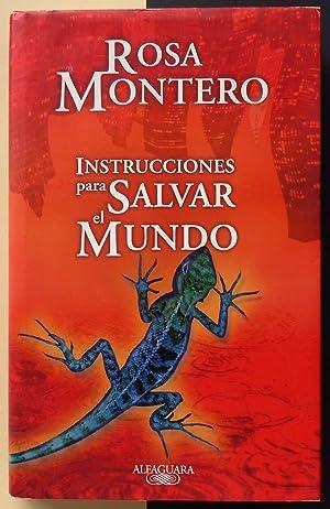 Instrucciones para salvar el mundo.: MONTERO, Rosa