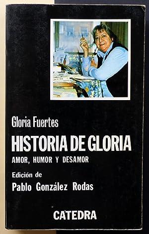 Historia de Gloria. (Amor, humor y desamor).: FUERTES, Gloria
