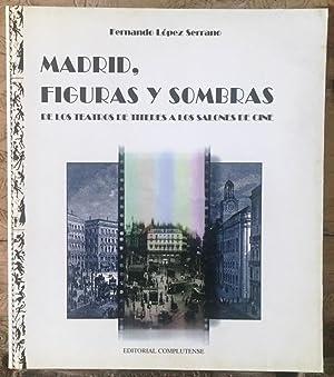 Madrid, figuras y sombras. De los teatros: LÓPEZ SERRANO, Fernando