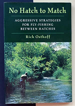 No Hatch to Match. Agressive strategies for fly-fishing between hatches.
