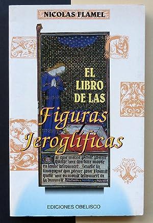 El libro de las Figuras Jeroglíficas.: FLAMEL, Nicolás