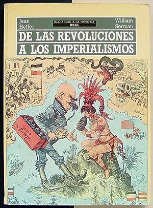 De las revoluciones a los imperialismos.: HEFFER, Jean y