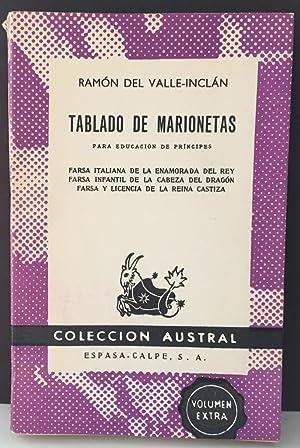 Tablado de marionetas, para educación de príncipes.: VALLE-INCLÁN, Ramón María