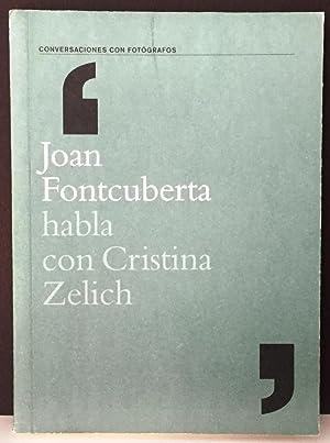 Joan Fontcuberta habla con Cristina Zelich (Conversaciones: FONTCUBERTA, Joan; ZELICH,
