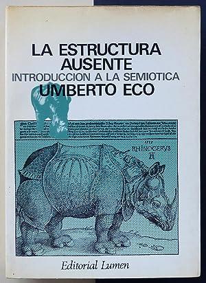 La estructura ausente. Introducción a la semiótica.: ECO, Umberto