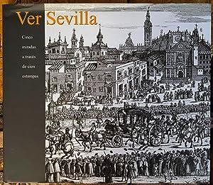 Ver Sevilla: cinco miradas a través de: OLIVER CARLOS, Alberto