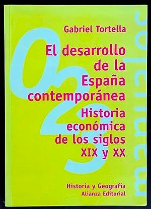 El desarrollo de la España contemporánea. Historia: TORTELLA CASARES, Gabriel