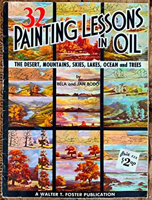 32 Painting Lessons in Oil. The desert, mountains, skies, lakes, ocean and trees