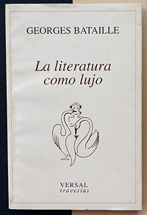 La literatura como lujo.: BATAILLE, Georges