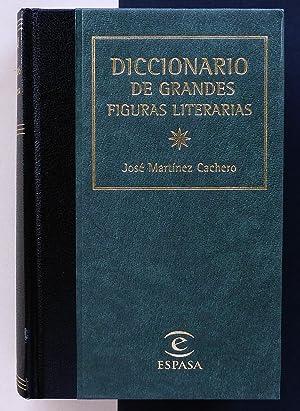 Diccionario de grandes figuras literarias.: MARTÍNEZ CACHERO, José