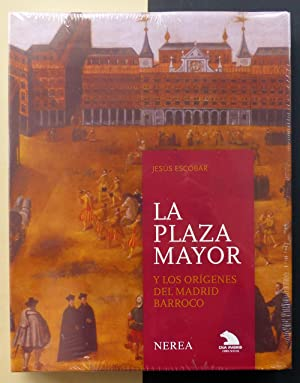 La Plaza Mayor y los orígenes del Madrid Barroco.