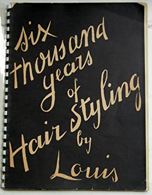 Six thousand years of hair styling by: SNOW Carmel, M.
