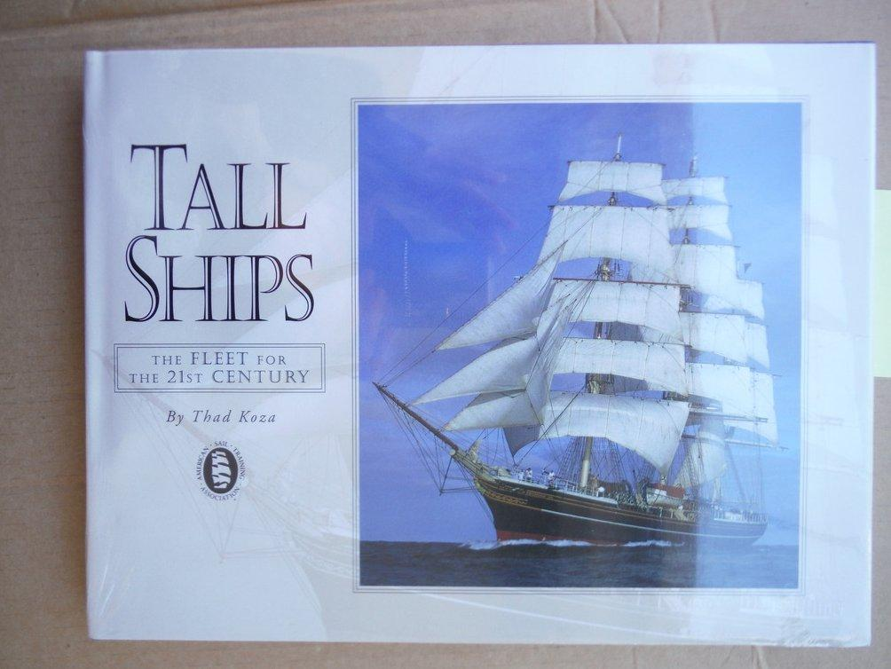 Tall Ships: A Fleet for the 21st Century 3rd