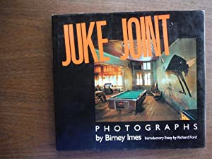 Juke Joint: Photographs (Author & Artist Series): Imes, Birney; Ford,