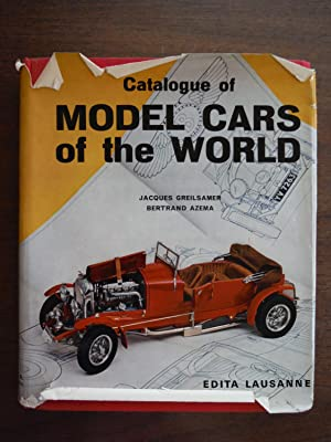 Catalogue of Model Cars of the World: Jacques Greilsamer; Bertrand