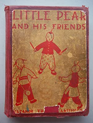Little Pear and His Friends: Lattimore; Eleanor Frances