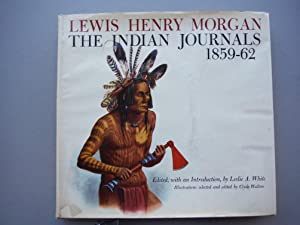 Lewis Henry Morgan, the Indian Journals, 1859-62
